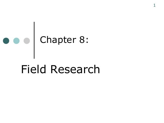 Chapter 8: 1 Field Research