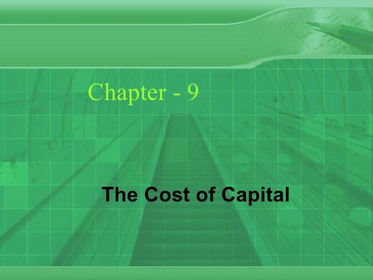 Chapter - 9 The Cost of Capital