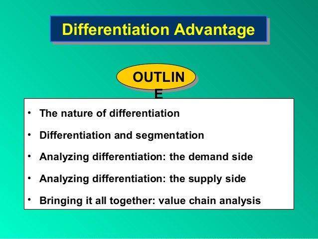 Differentiation AdvantageDifferentiation Advantage • The nature of differentiation • Differentiation and segmentation • An...