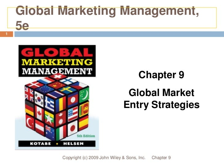 Global Marketing Management, 5e<br />Chapter 9<br />Copyright (c) 2009 John Wiley & Sons, Inc.<br />1<br />Chapter 9<br />...