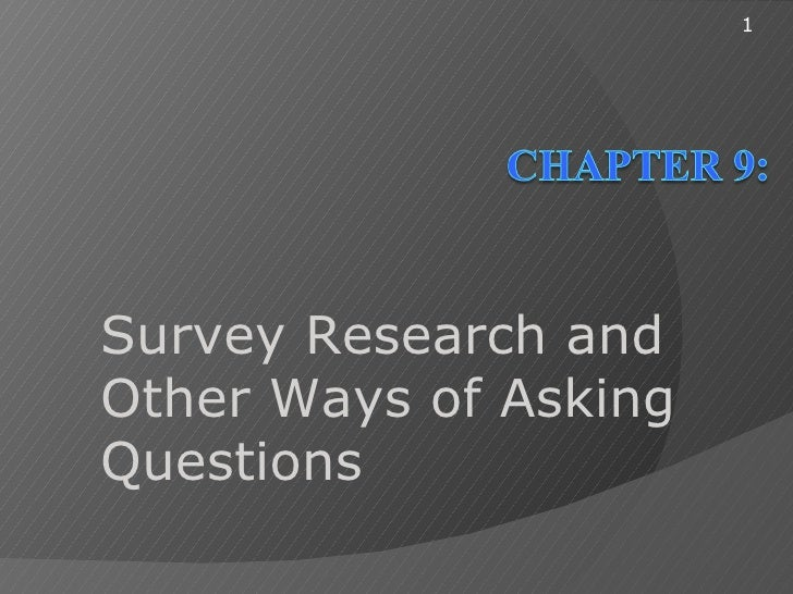 1Survey Research andOther Ways of AskingQuestions