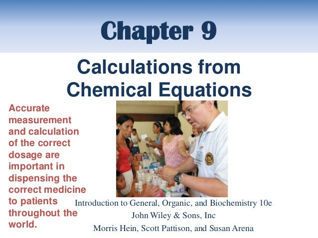 Chapter 9                Calculations from               Chemical EquationsAccuratemeasurementand calculationof the correc...