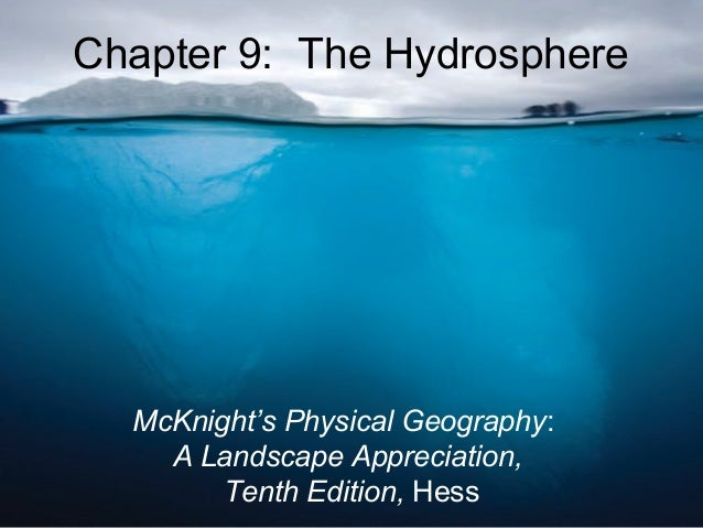 © 2011 Pearson Education, Inc.Chapter 9: The HydrosphereMcKnight's Physical Geography:A Landscape Appreciation,Tenth Editi...
