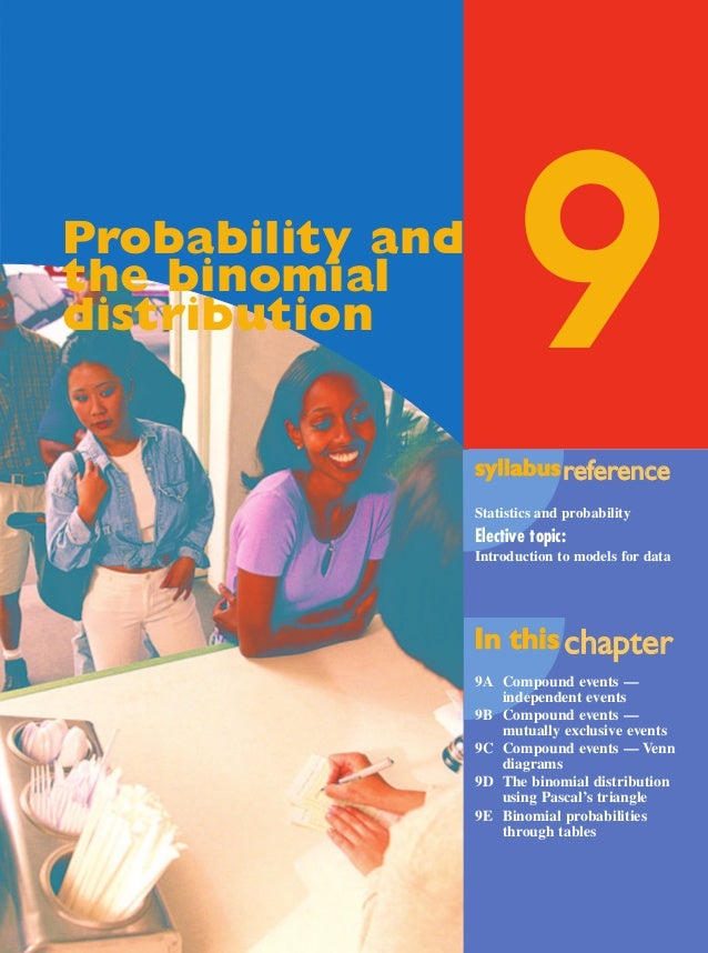 Maths A Yr 12 - Ch. 09 Page 415 Friday, September 13, 2002 11:15 AM  Probability and the binomial distribution  9 syllabus...