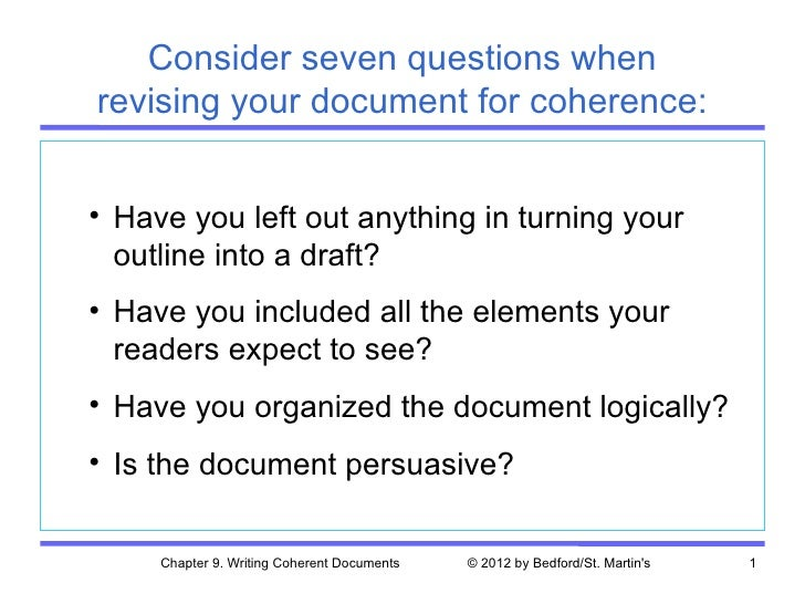 Consider seven questions whenrevising your document for coherence:• Have you left out anything in turning your  outline in...