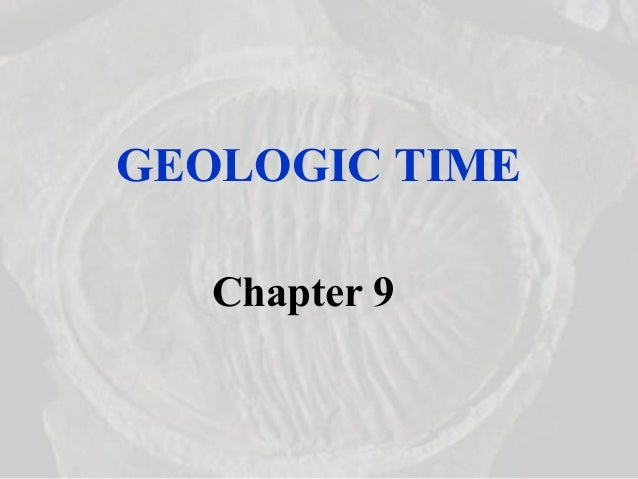 GEOLOGIC TIME Chapter 9