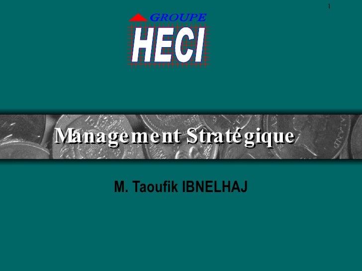 Management Stratégique M. Taoufik IBNELHAJ
