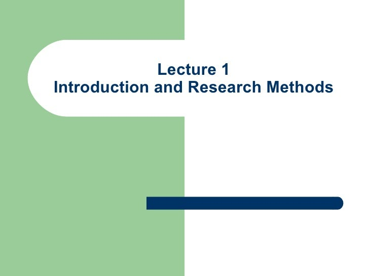 Lecture 1 Introduction and Research Methods
