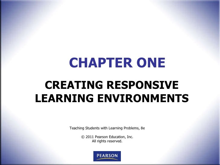 CHAPTER ONE CREATING RESPONSIVE LEARNING ENVIRONMENTS