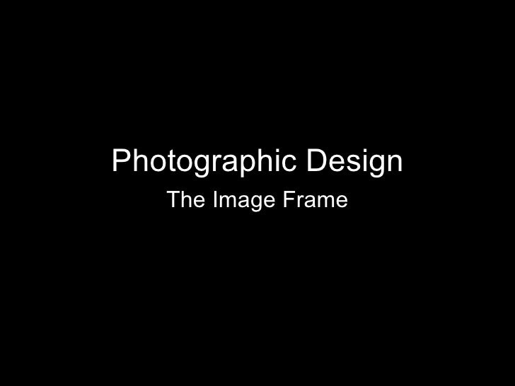 Photographic Design The Image Frame
