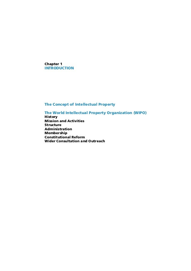 Chapter 1 INTRODUCTION The Concept of Intellectual Property The World Intellectual Property Organization (WIPO) History Mi...