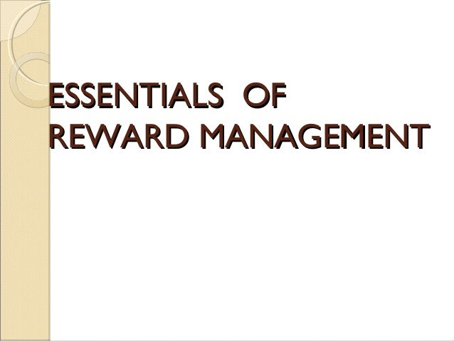 ESSENTIALS OFESSENTIALS OF REWARD MANAGEMENTREWARD MANAGEMENT