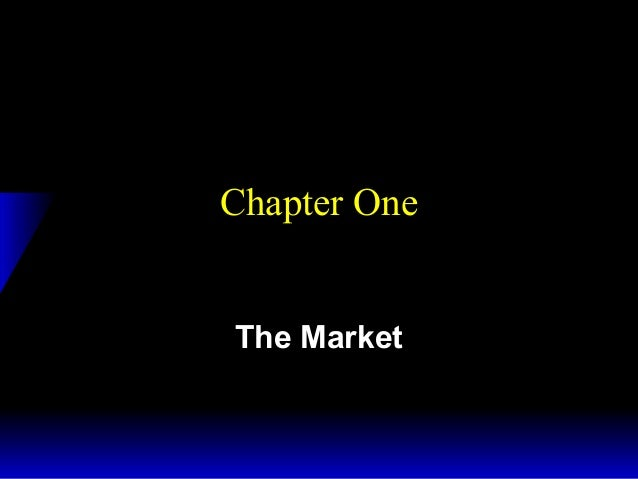 Chapter One The Market