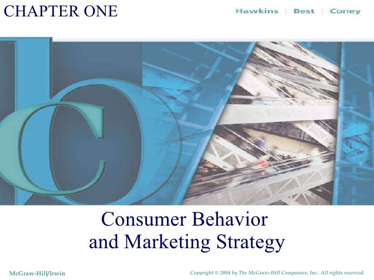 CHAPTER ONE Consumer Behavior  and Marketing Strategy McGraw-Hill/Irwin Copyright © 2004 by The McGraw-Hill Companies, Inc...