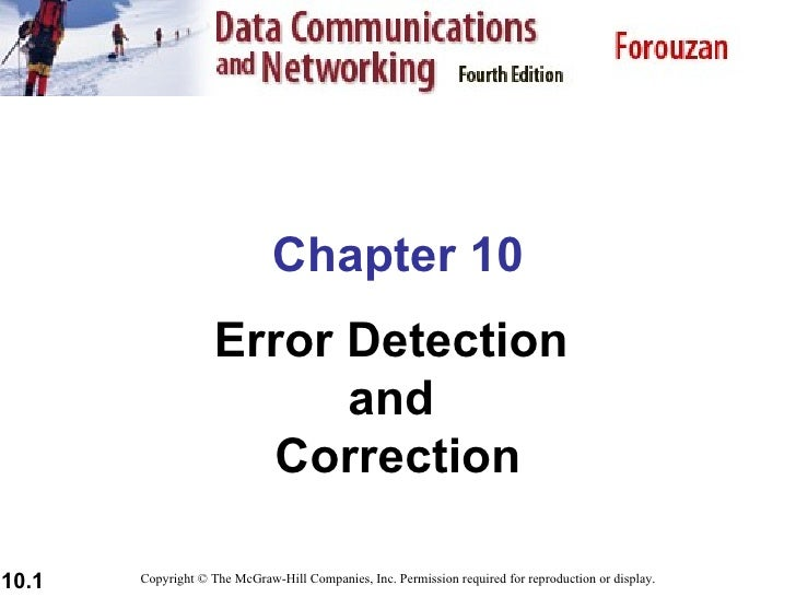 Chapter 10 Error Detection  and  Correction Copyright © The McGraw-Hill Companies, Inc. Permission required for reproducti...