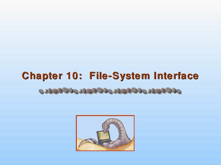 Chapter 10 - File System Interface