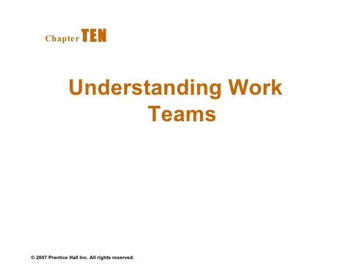 Understanding Work Teams Chapter   TEN