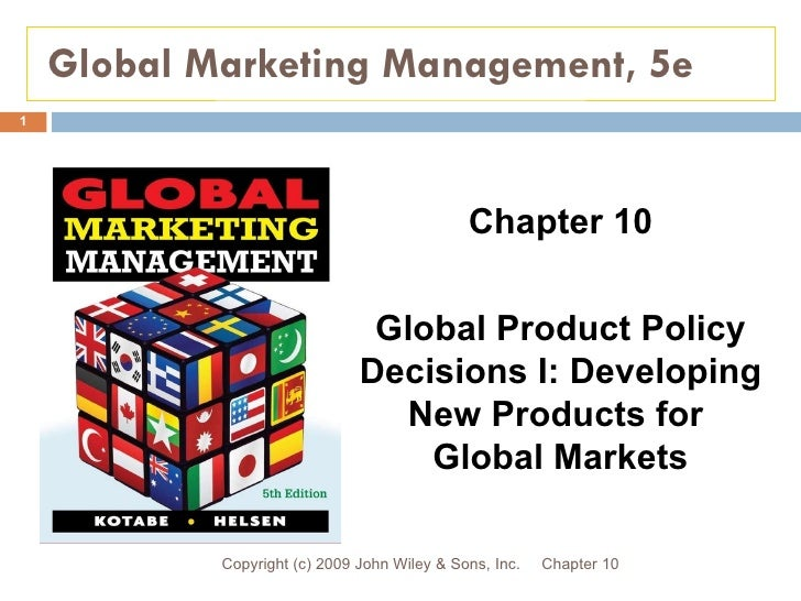 Global Marketing Management, 5e Chapter 10 Copyright (c) 2009 John Wiley & Sons, Inc. Chapter 10 Global Product Policy Dec...