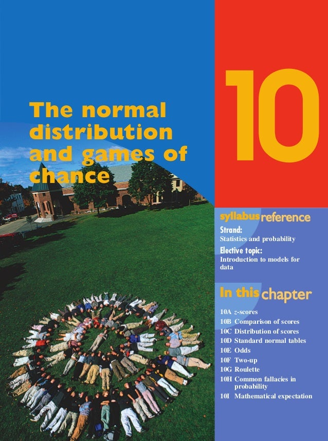 Maths A Yr 12 - Ch. 10 Page 461 Wednesday, September 11, 2002 4:39 PM  The normal distribution and games of chance  10 syl...