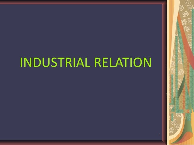 INDUSTRIAL RELATION                      1