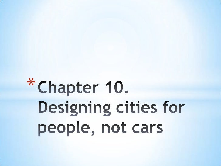 Chapter 10.Designing cities for people, not cars<br />