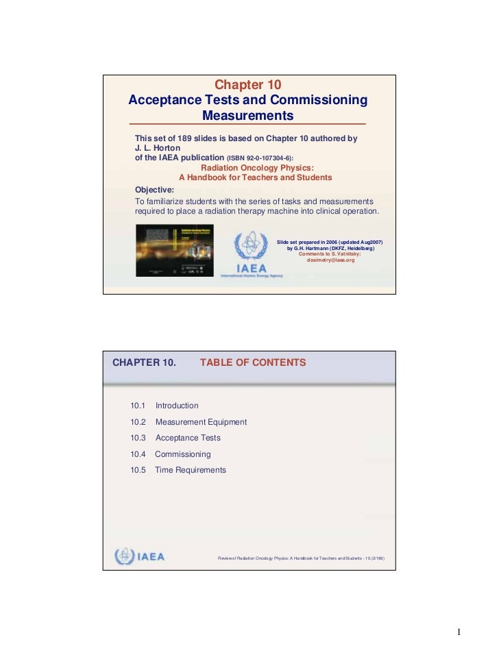 Chapter 10  Acceptance Tests and Commissioning            Measurements    This set of 189 slides is based on Chapter 10 au...