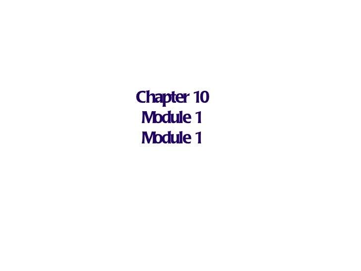 Chapter 10 Module 1 Module 1