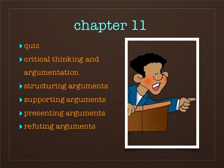 chapter 11 ‣ quiz ‣ critical thinking and  argumentation ‣ structuring arguments ‣ supporting arguments ‣ presenting argum...