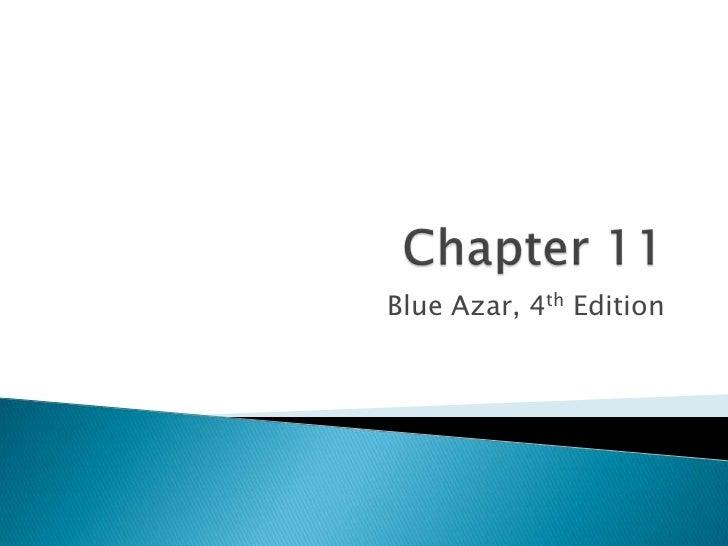 Chapter 11<br />Blue Azar, 4th Edition<br />