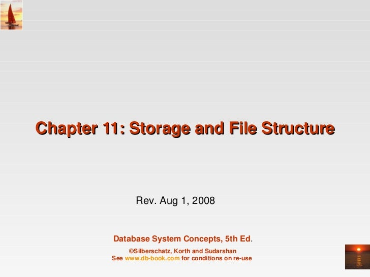 Chapter11:StorageandFileStructure                Rev.Aug1,2008         DatabaseSystemConcepts,5thEd.          ...
