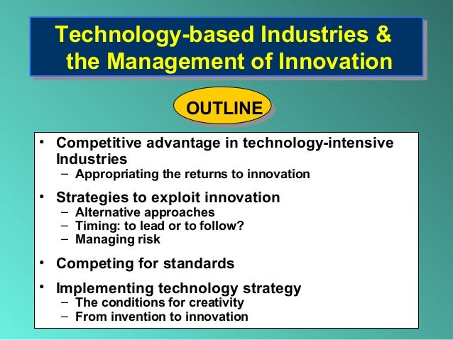 Technology-based Industries & the Management of Innovation Technology-based Industries & the Management of Innovation • Co...