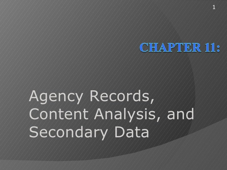Ch11 Agency Records, Content Analysis, and Secondary Data