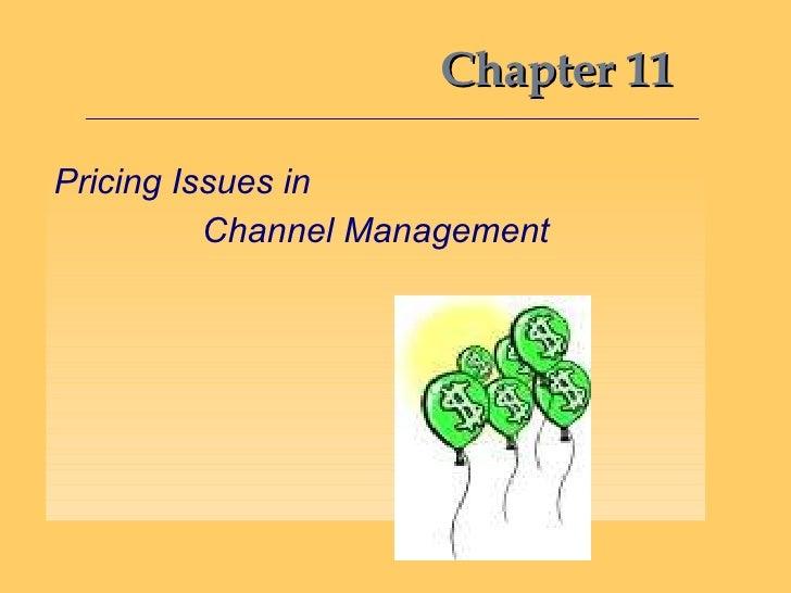 Chapter 11 <ul><li>Pricing Issues in  </li></ul><ul><li>Channel Management </li></ul>