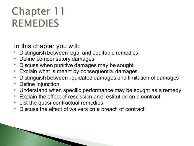 In this chapter you will:   Distinguish between legal and equitable remedies   Define compensatory damages   Discuss wh...
