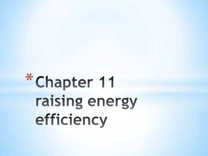Chapter 11raising energy efficiency<br />