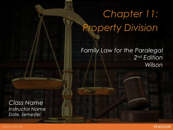 Chapter 11:                  Property Division                                  12                  Family Law for the Par...