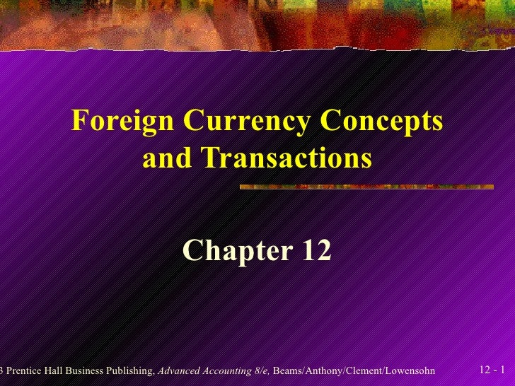 Foreign Currency Concepts and Transactions Chapter 12