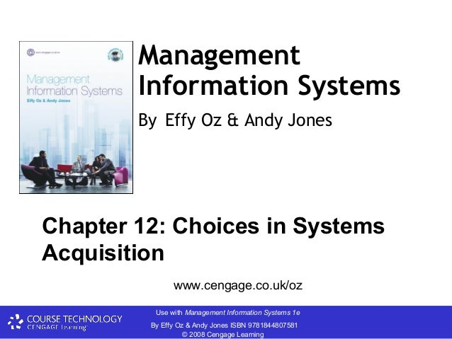 Management        Information Systems        By Effy Oz & Andy JonesChapter 12: Choices in SystemsAcquisition             ...