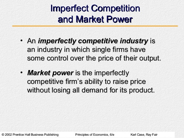 Imperfect Competition                                    and Market Power            • An imperfectly competitive industry...