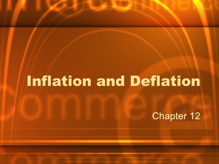 Inflation and Deflation Chapter 12