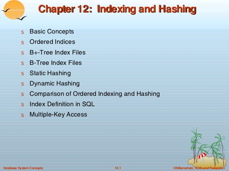 Chapter 12:  Indexing and Hashing <ul><li>Basic Concepts </li></ul><ul><li>Ordered Indices  </li></ul><ul><li>B+-Tree Inde...