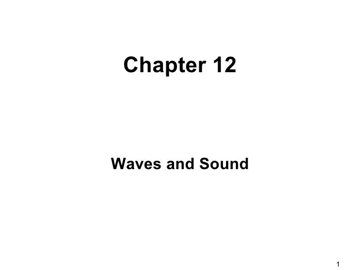 Chapter 12 Waves and Sound