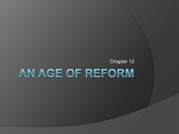 An Age of Reform<br />Chapter 12<br />