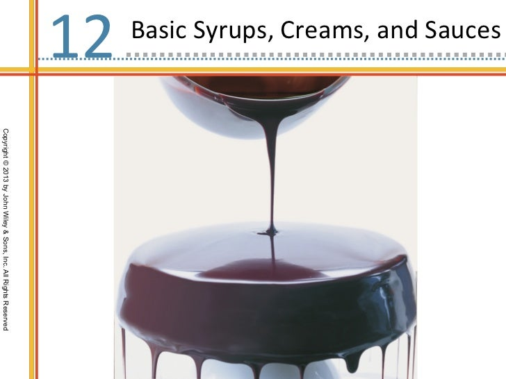 Ch12 basic syrups, creams, and sauces
