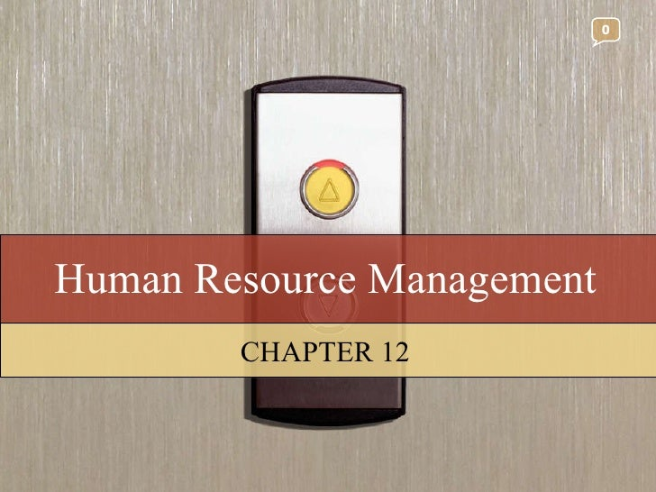 Human Resource Management CHAPTER 12 0