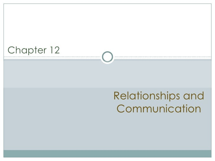 Relationships and Communication Chapter 12
