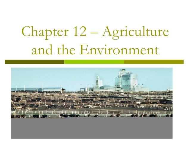 Chapter 12 – Agriculture and the Environment