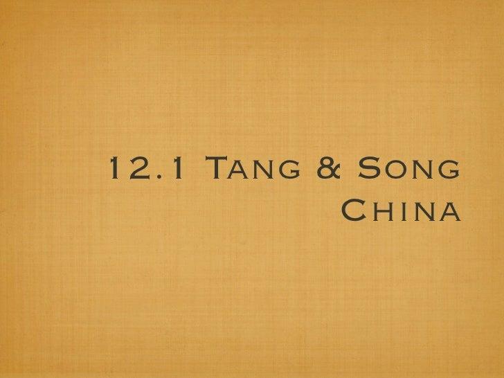 12.1 Tang & Song            China