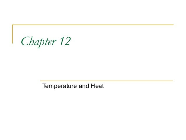 Chapter 12 Temperature and Heat