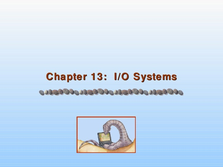 Chapter 13 - I/O Systems